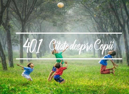 401 Citate despre copii - Cele mai frumoase maxime si cugetari