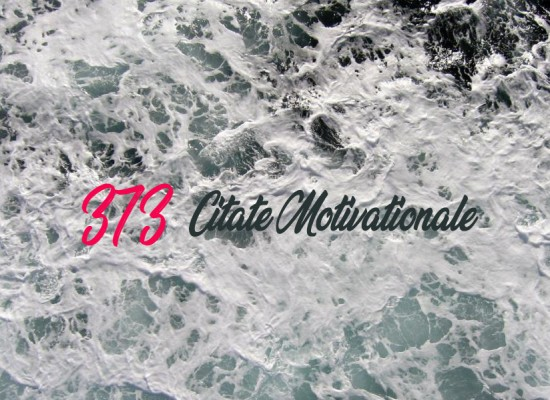 373 Citate Motivationale Celebre