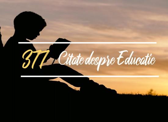 377 Cele mai frumoase citate despre educatie (2020)