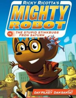 Ricky Ricotta's Mighty Robot vs. the Stupid Stinkbugs from Saturn, Paperback